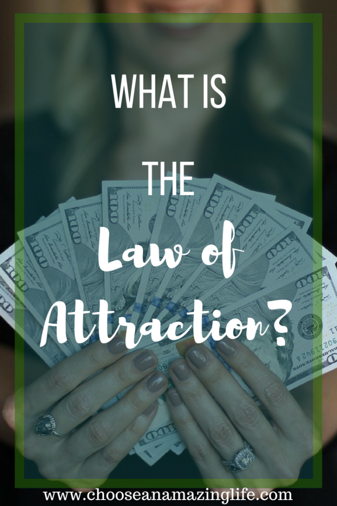 What is the law of attraction? Choose an Amazing Life