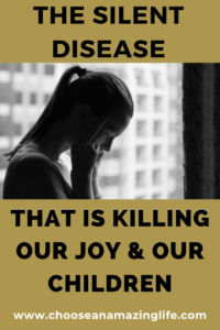 The Silent Disease That is Killing Our Joy & Our Kids